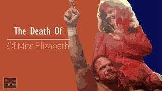 Behind The Titantron | The Death of Miss Elizabeth | Episode 19