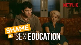 Sex Education - How The Show Deals With Shame and Sexuality