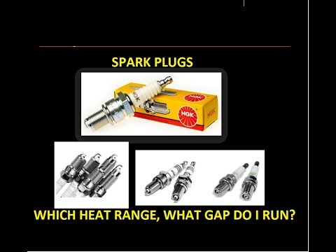 Spark Plugs: Which heat range to buy and why.