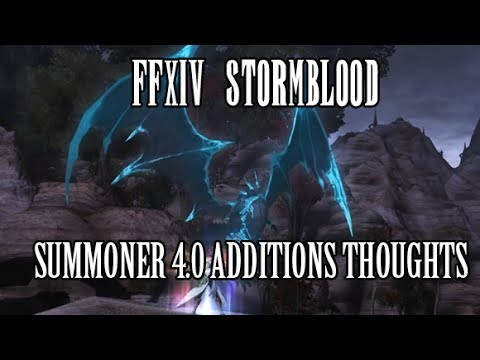 FFXIV Stormblood: SUMMONERS SUMMON BAHAMUT! SMN 4.0 Additions & Thoughts