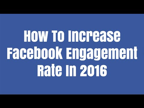 How To Increase Facebook Engagement Rate And Page Likes 2016