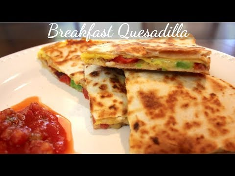 Breakfast Quesadilla: Easy Breakfast Recipes
