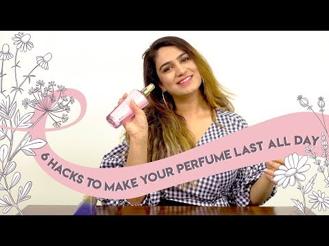 How To Make Your Perfume Last All Day | Perfume Hacks For Girls | Perfume Tips