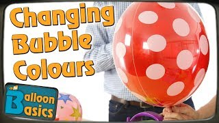 Changing the Colour of Bubble Balloons - Balloon Basics 20