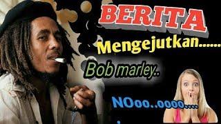 """Inilah berita MENGEJUTKAN musisi reggae legendaris """"BOB marley"""""""