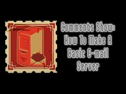 Comments Show: How To Make A Basic Email Server