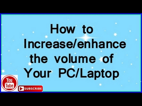 [hindi] how to enhance/increase volume of your PC/Laptop