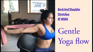 Neck And Shoulder Stretches At Work | All Levels Gentle Yoga Flow