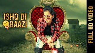 New Punjabi Song - ISHQ DI BAAZI (Full Video) || KAUR MANJIT || Latest Punjabi Songs 2017