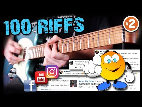 100 Greatest Guitar Riffs - Suggested by YOU! \m/   (#2)