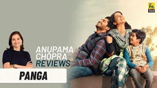 Panga | Bollywood Movie Review by Anupama Chopra | Kangana Ranaut | Film Companion