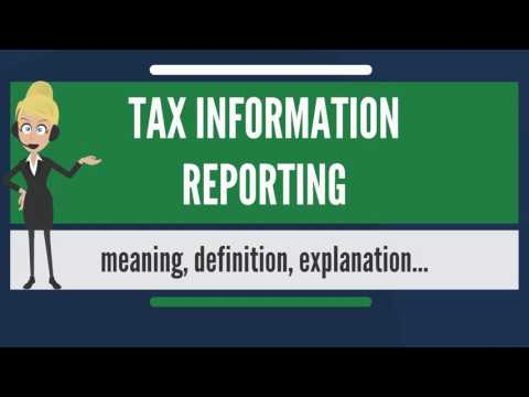 What is TAX INFORMATION REPORTING? What does TAX INFORMATION REPORTING mean?