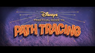 Disney's Practical Guide to Path Tracing