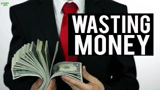 WASTING ALL YOUR MONEY (Very Powerful)