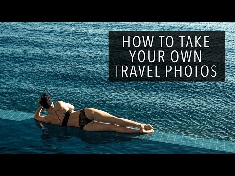HOW TO TAKE YOUR OWN TRAVEL PHOTOS | Sorelle Amore