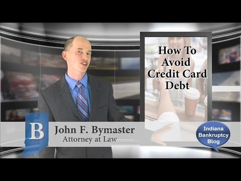 Indianapolis Bankruptcy Attorney:  How to Avoid Credit Card Debt