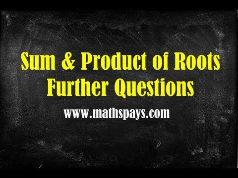 Sum and Product of Roots Questions