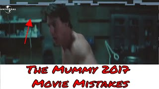 Download The Mummy 2017 Movie Mistakes Video