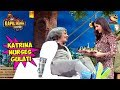 Katrina Kaif Nurses Doctor Gulati The Kapil Sharma Show