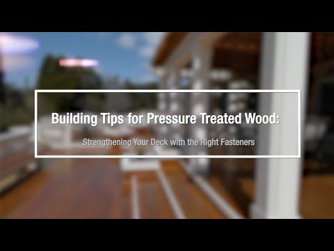 Building Tips for Pressure Treated Wood: Strengthening Your Deck with the Right Fasteners
