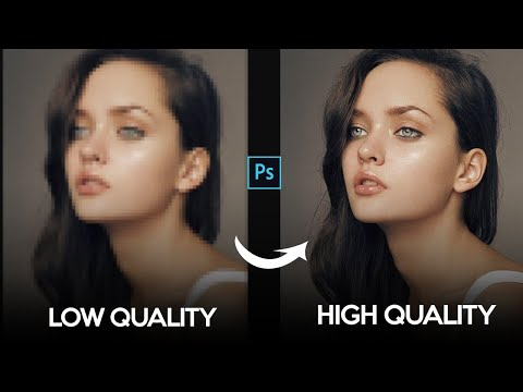 How to Improve Photo Low to High Resolution/Quality In Photoshop
