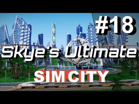 SimCity 5 (2013) #18 - How To Make Money With Megatowers - Skye's Let's Play SimCity