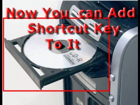 How to Put a shortcut key for your CD Drive to Open