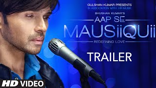 AAP SE MAUSIIQUII Trailer | Himesh Reshammiya | Latest Album | Releasing Soon | T-Series