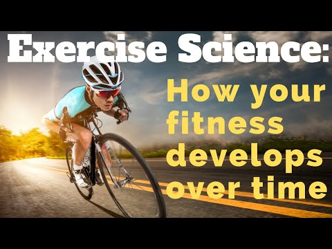 Exercise Science: How your fitness progresses over time (Cycling Fitness & tips)