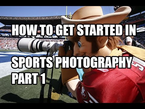 How To Get Started In Sports Photography (Part 1 - Equipment)