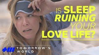 Is Sleep Ruining Your Love Life? - Tomorrow