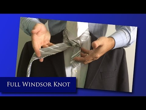 How To Tie A Tie | Full Windsor Knot