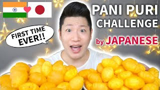 PANI PURI / GOLGAPPA CHALLENGE by JAPANESE - FIRST TIME EVER