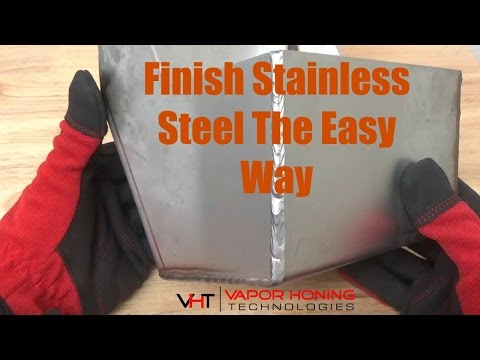Cleaning & Finishing Stainless Steel- Vapor Honing Technologies
