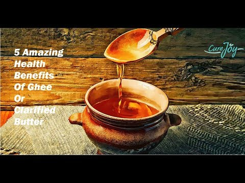 5 Amazing Health Benefits Of Ghee Or Clarified Butter