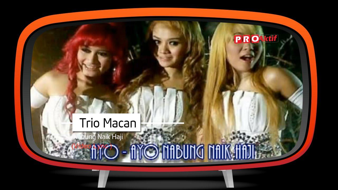 Trio Macan - Nabung Naik Haji