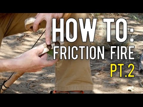 Making A Friction Fire In Nature Part 2: Technique