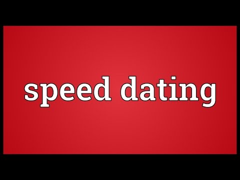 Speed dating Meaning