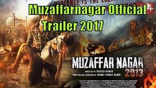 Muzaffar Nagar- The Burning Love Full Official Trailer 2017