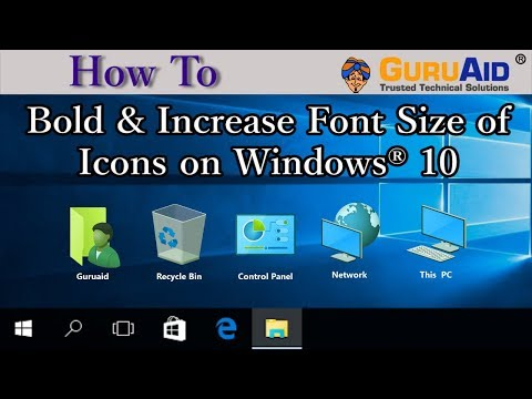 How to Bold & Increase Font Size of Icons on Windows® 10 - GuruAid