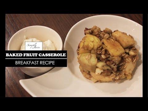 Baked Fruit Casserole   How To Make Baked Fruit Casserole Recipe   Breakfast Recipe   Simply Jain