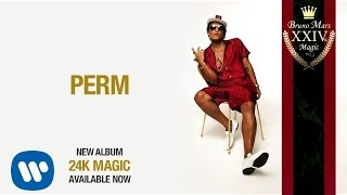 Bruno Mars Perm Official Audio