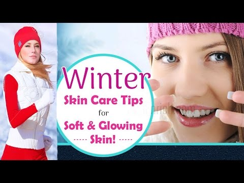 Winter Skin Care: Awesome 12 Tips to Keep Skin Soft and Glowing In Winter