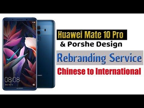 Huawei Mate 10 Pro Rebranding (Chinese to International-Single to Dual Sim)