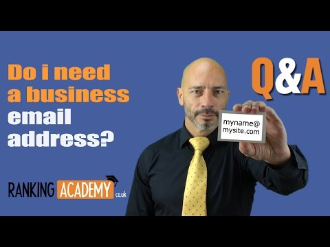 Do I need a business email address?