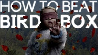 How to beat the creatures from Bird Box: You can