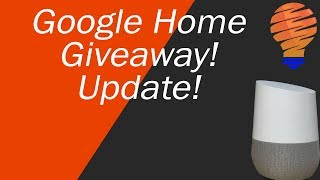Google Home Giveaway - Update and Winner!