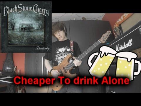 Black Stone Cherry-Cheaper To Drink Alone-Guitar Cover
