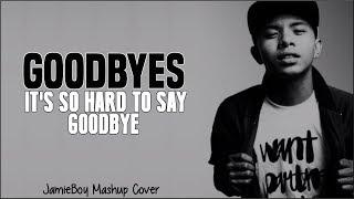 Goodbyes x It's So Hard To Say Goodbye To Yesterday - Post Malone x Boyz II Men (JamieBoy Mashup)