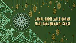 Jamal Abdillah & Osama - Hari Raya Menjadi Saksi (Official Lyric Video)